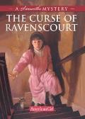 The Curse Of Ravenscourt (Turtleback School & Library Binding Edition) (American Girl Myster...
