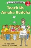 Teach Us, Amelia Bedelia (Turtleback School & Library Binding Edition) (Amelia Bedelia (Preb...