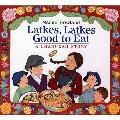 Latkes, Latkes, Good to Eat : A Chanukah Story