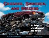Crashed, Smashed, And Mashed (Turtleback School & Library Binding Edition)