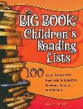 Big Book of Children's Reading Lists : 100 Great, Ready-to-Use Book Lists for Educators, Lib...