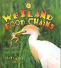 Wetland Food Chains (Turtleback School & Library Binding Edition)