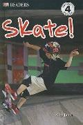 Skate! (DK Readers: Level 4 (Prebound))