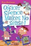 Officer Spence Makes No Sense! (Turtleback School & Library Binding Edition) (My Weird Schoo...