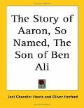 Story of Aaron, so Named, the Son of Ben Ali