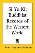 Si Yu Ki Buddhist Records of the Western World