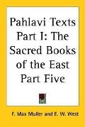 Pahlavi Texts The Sacred Books of the East Part Five