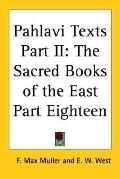 Pahlavi Texts The Sacred Books of the East Part Eighteen