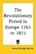Revolutionary Period in Europe 1763 to 1815