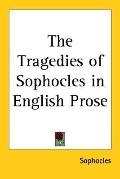 Tragedies of Sophocles in English Prose
