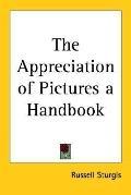 Appreciation of Pictures a Handbook