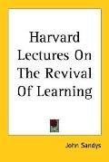 Harvard Lectures on the Revival of Learning