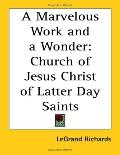 Marvelous Work And A Wonder Church Of Jesus Christ Of Latter Day Saints