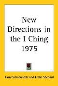 New Directions in the I Ching 1975