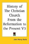History of the Christian Church from the Reformation to the Present