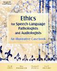 Ethics for Speech-language Pathologists and Audiologists An Illustrative Casebook