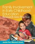 Family Involvement in Early Childhood Education Research into Practice