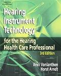 Hearing Instrument Technology for the Hearing Healthcare Professional