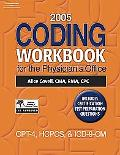 2005 Coding Workbook for the Physician's Office: CPT-4, HCPCS, ICD-9-CM