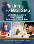 Taking the Next Step Guide to Creating High School Resumes & Portfolios