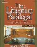 The Litigation Paralegal: A Systems Approach, 5E (West Legal Studies (Hardcover))