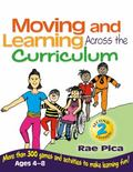 Moving & Learning Across the Curriculum More Than 300 Games and Activities to Make Learning ...