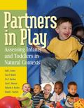 Partners in Play Assessing Infants And Toddlers in Natural Contexts