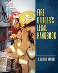 Fire Officer's Legal Handbook