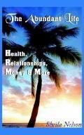 Abundant Life Health, Relationships, Money & More