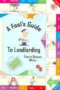 Fool's Guide To Landlording