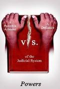 Possible Ailment Vs. A Defiance Of The Judicial System
