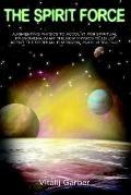 Spirit Force Augmenting Physics To Account For Spiritual Phenomena,what The New Physsics Tel...