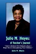 Julia M. Hayes:A Teacher's Journal Dare To Believe That Religion Plays A Major Role In Disci...