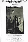 Life In The Canadian/american Old West Early Life Of Fredrick Henry Turner