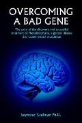 Overcoming A Bad Gene The Story Of The Discovery And Successful Treatment Of Phenylketonuria...