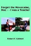 Forget The Novocaine, Doc - - I Was A Teacher