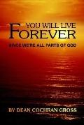 You Will Live Forever Since We're All Parts of God