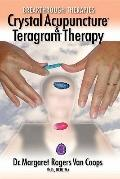 Breakthrough Therapies Crystal Acupuncture And Teragram Therapy