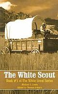 White Scout: Book #1 of the White Scout Series - Michael C. Lueck - Paperback