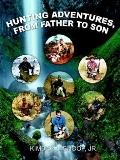 Hunting Adventures, from Father to Son