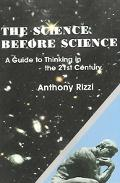Science Before Science A Guide To Thinking In The 21st Century