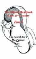 Official Handbook Of The 21st Century The Search For A Man's Soul