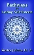Pathways To Lasting Self-Esteem