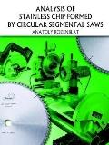 Analysis of Stainless Chip Formed by Circular Segmental Saws