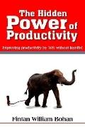 The Hidden Power of Productivity: Improving Productivity by 30% without Layoffs!