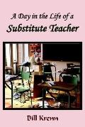 Day in the Life of a Substitute Teacher