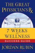Great Physicians Rx for 7 Weeks of Wellness Success Guide