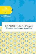 Experiencing Peace: With God You Can Live Beyond Fear (Women of Faith Study Guide Series)