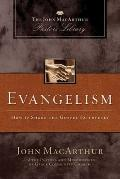 Evangelism : How to Share Your Faith Biblically