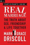 Marriage You Want Participant's Guide : God, Friendship, Sex